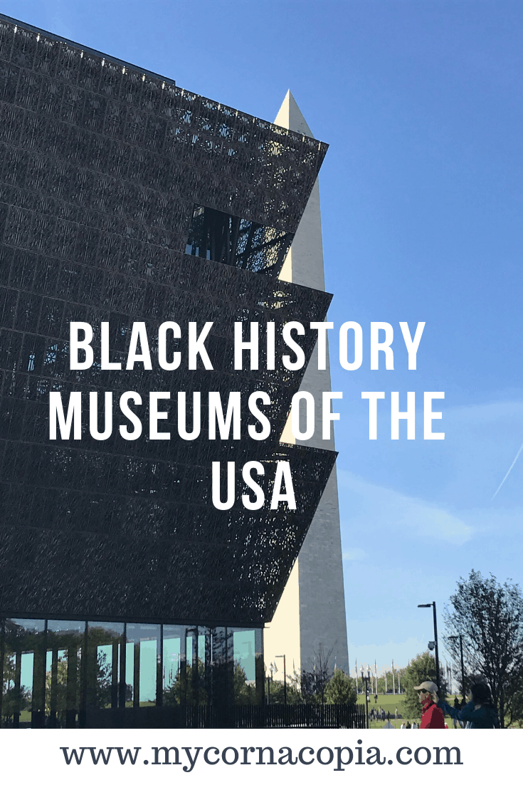 Follow My Cornacopia as we travel the USA to visit Black history museums around the country. #blackhistory #blackhistorymonth #museums #travel